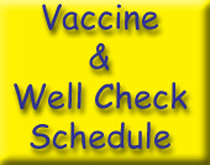 Vaccine & Well Check Schedule